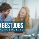 The 50+ Best Jobs For Psychologists